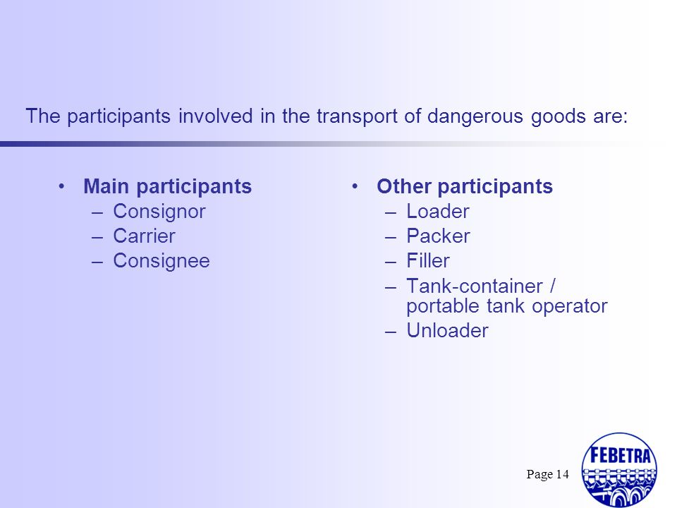 The participants involved in the transport of dangerous goods are: