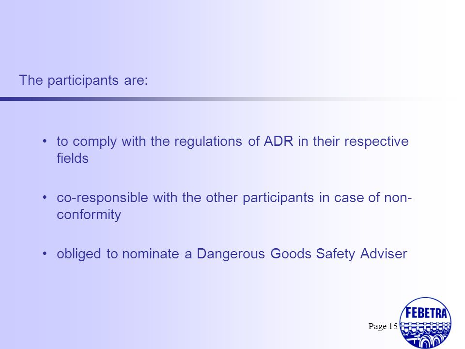 to comply with the regulations of ADR in their respective fields
