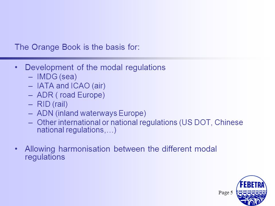The Orange Book is the basis for: Development of the modal regulations