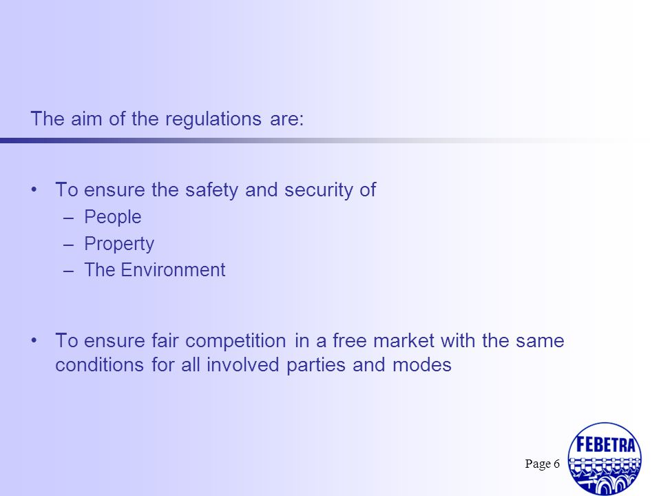 The aim of the regulations are: