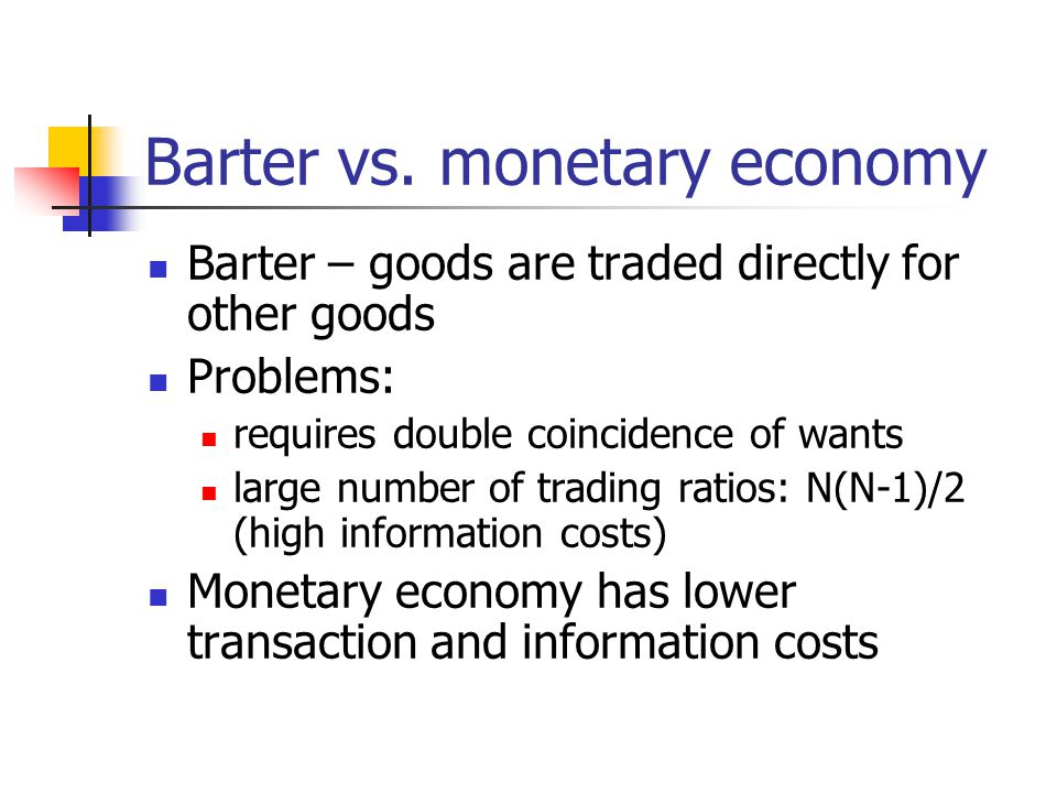 Barter vs. monetary economy