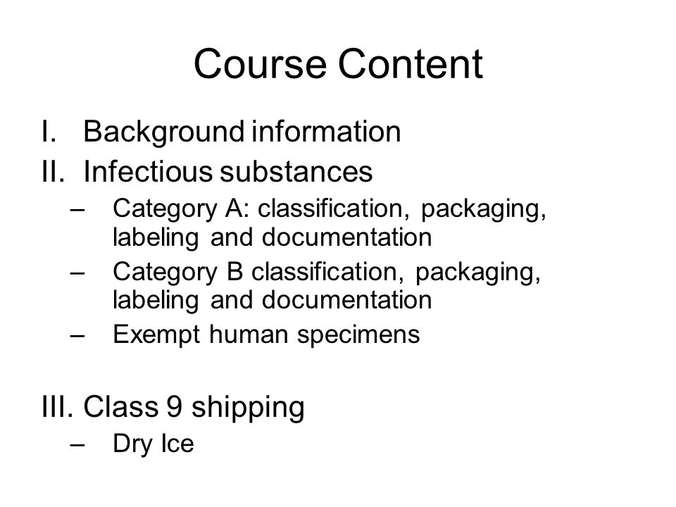 Course Content Background information Infectious substances