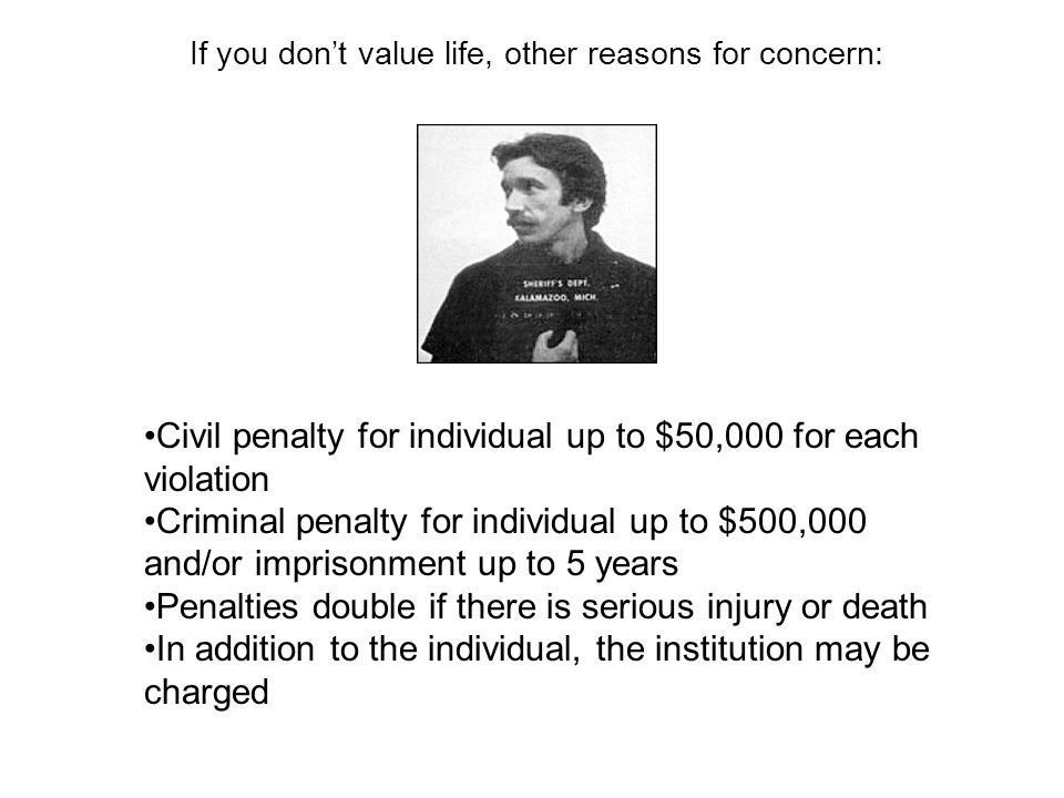 If you don't value life, other reasons for concern: