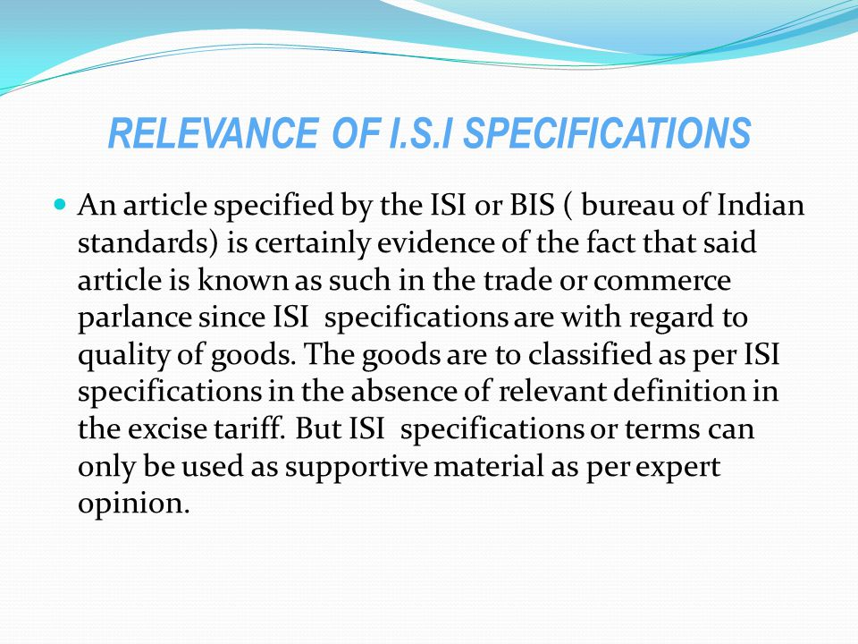 RELEVANCE OF I.S.I SPECIFICATIONS