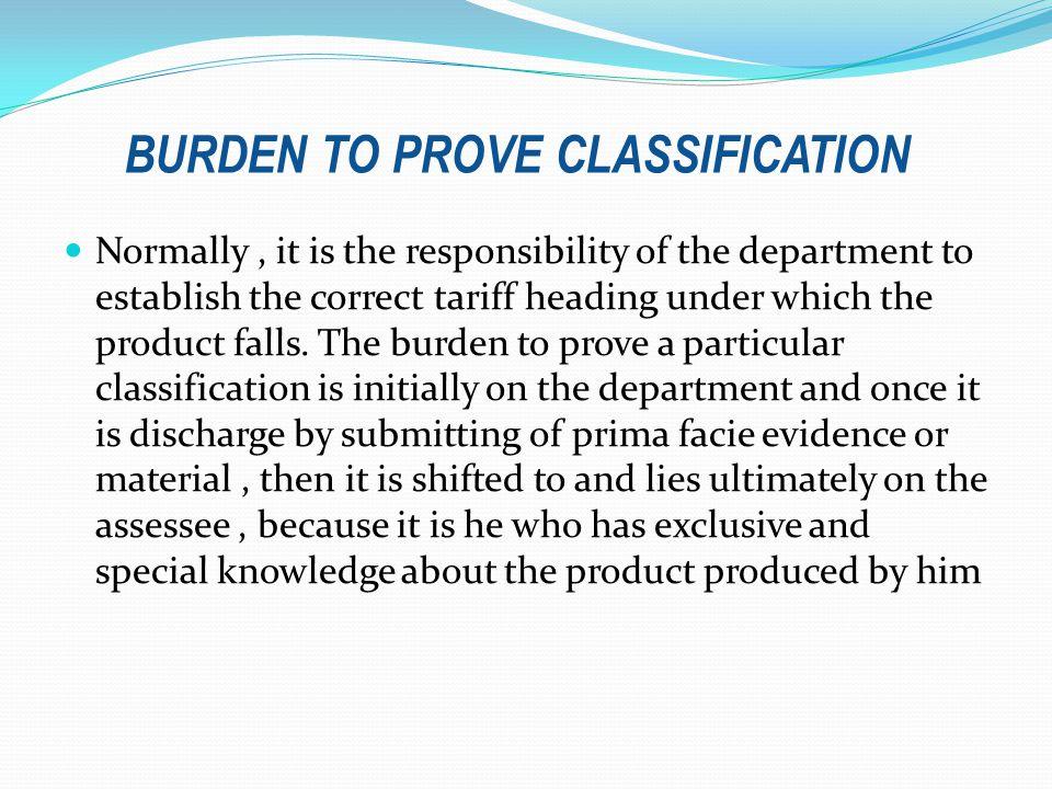 BURDEN TO PROVE CLASSIFICATION
