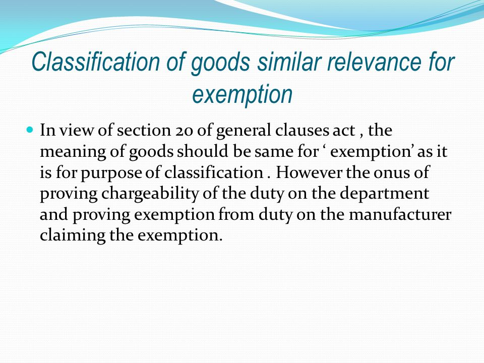Classification of goods similar relevance for exemption