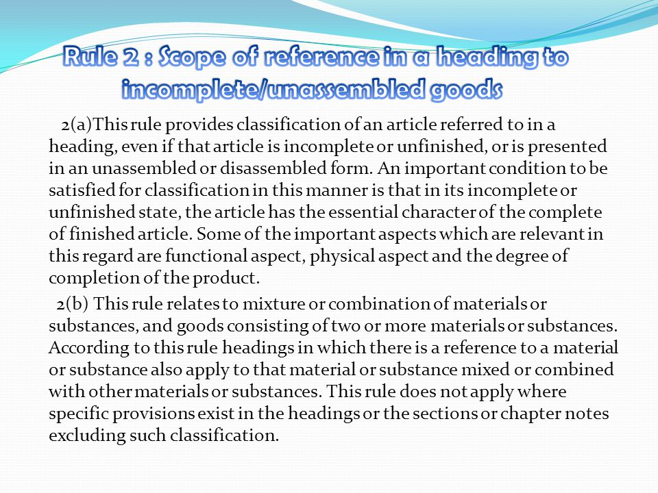 Rule 2 : Scope of reference in a heading to incomplete/unassembled goods