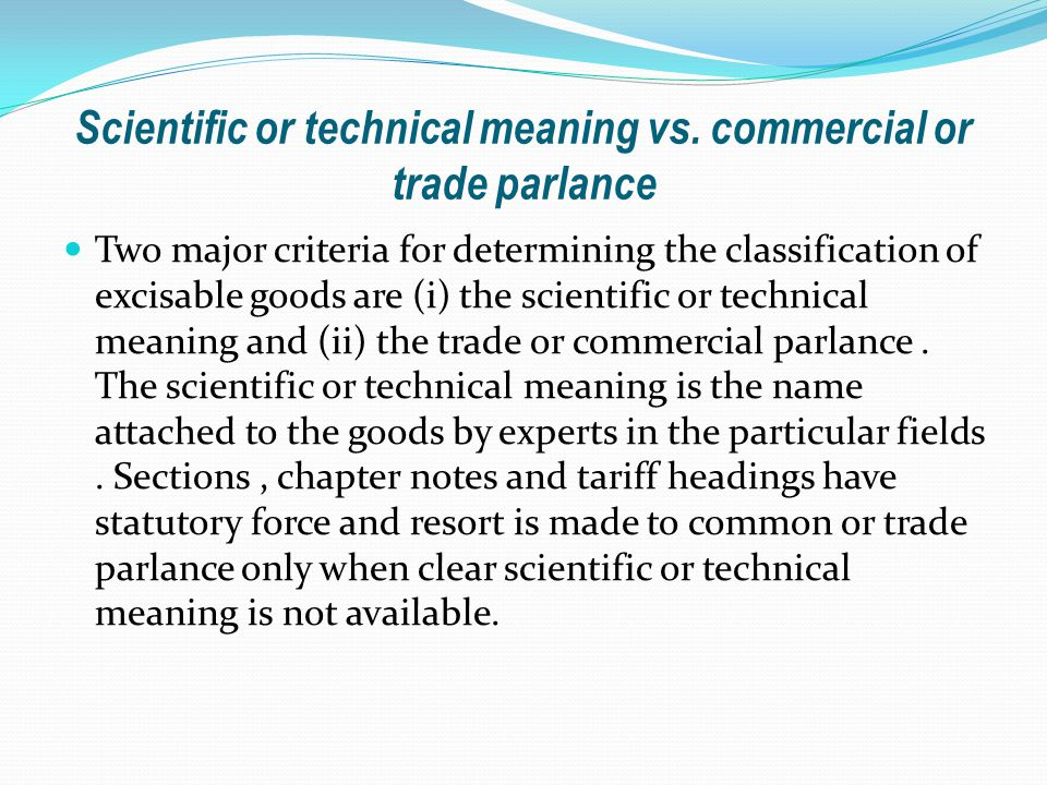 Scientific or technical meaning vs. commercial or trade parlance