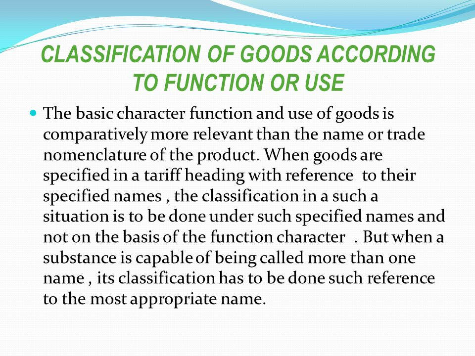 CLASSIFICATION OF GOODS ACCORDING TO FUNCTION OR USE