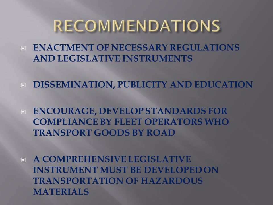 RECOMMENDATIONS ENACTMENT OF NECESSARY REGULATIONS AND LEGISLATIVE INSTRUMENTS. DISSEMINATION, PUBLICITY AND EDUCATION.