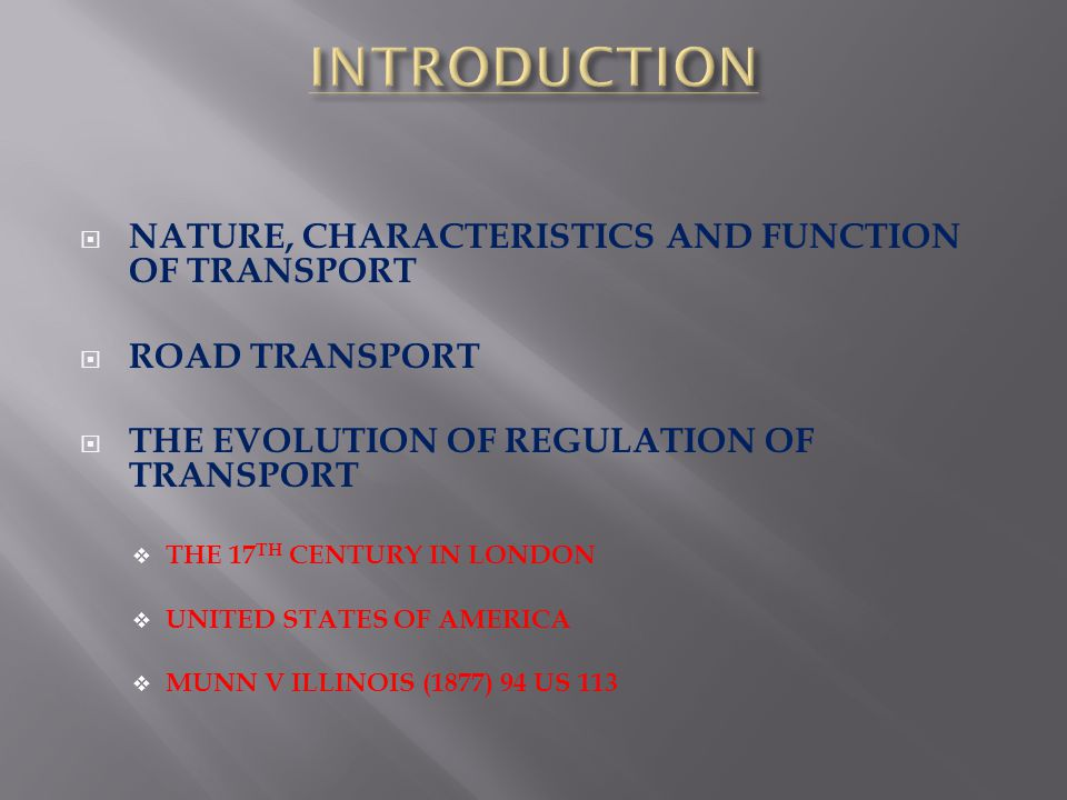 INTRODUCTION NATURE, CHARACTERISTICS AND FUNCTION OF TRANSPORT