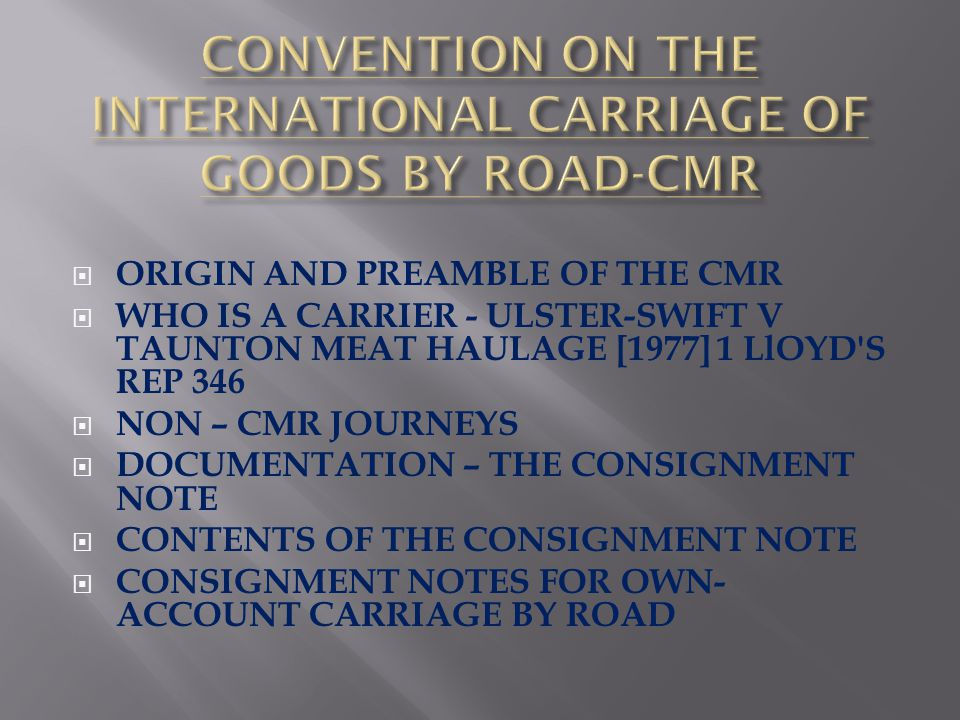 CONVENTION ON THE INTERNATIONAL CARRIAGE OF GOODS BY ROAD-CMR