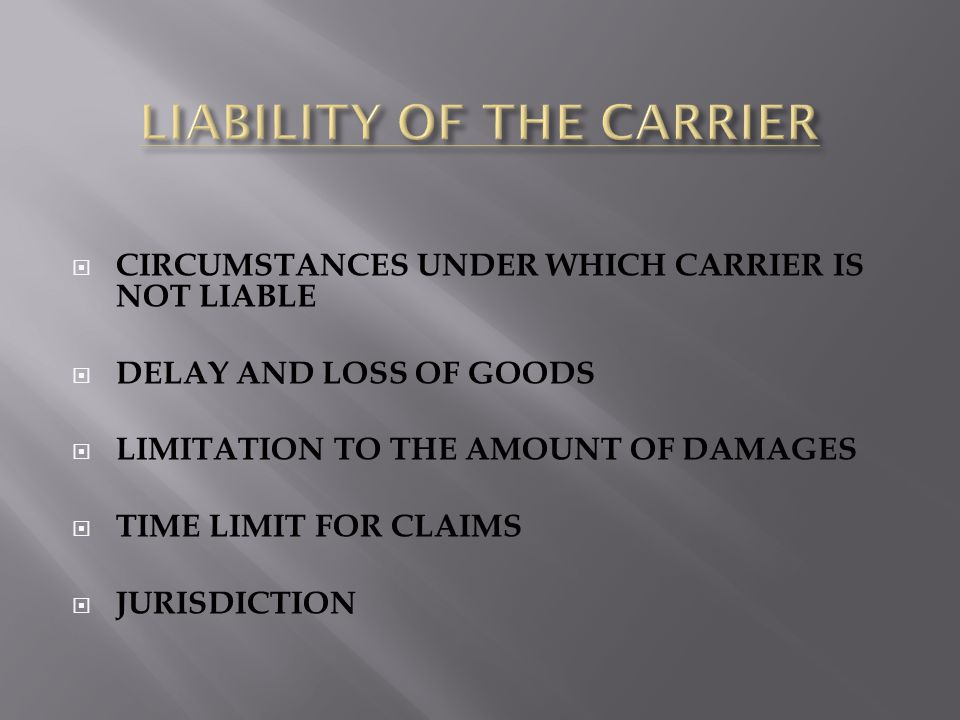 LIABILITY OF THE CARRIER
