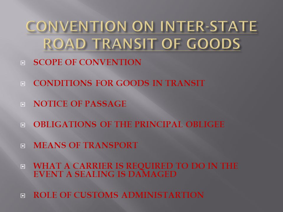 CONVENTION ON INTER-STATE ROAD TRANSIT OF GOODS