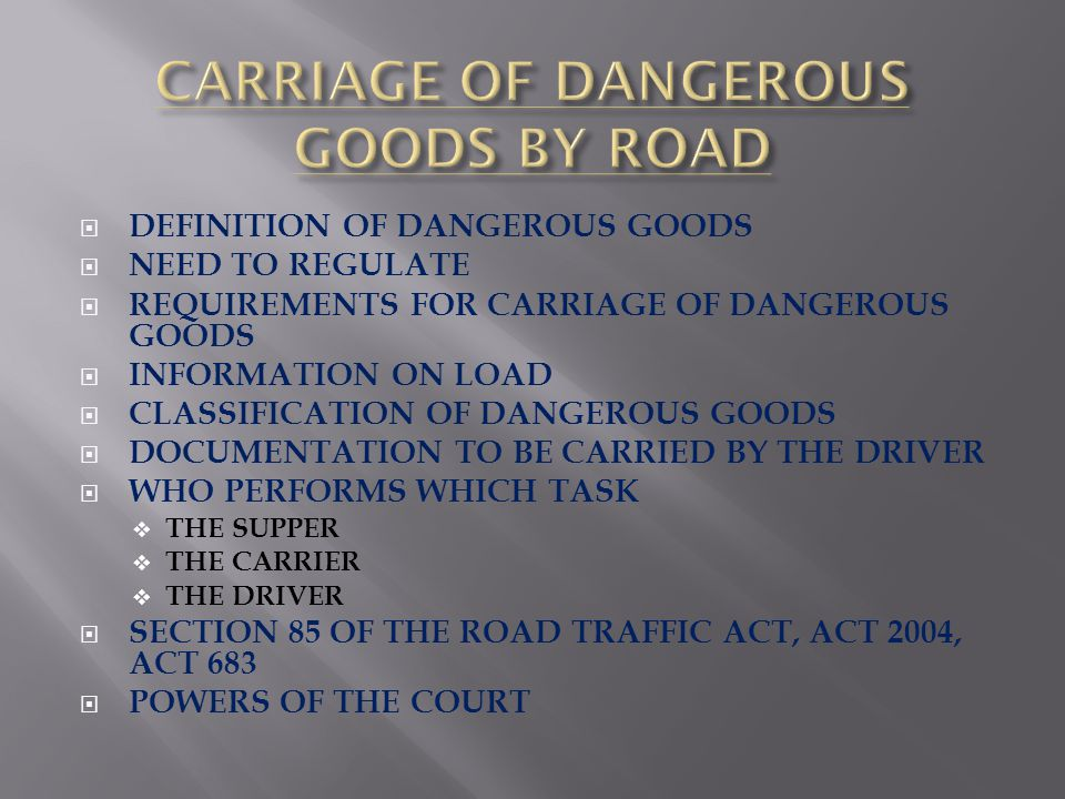 CARRIAGE OF DANGEROUS GOODS BY ROAD