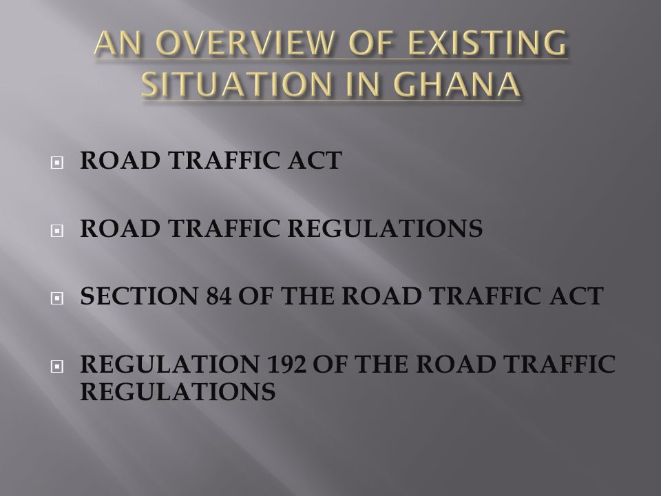AN OVERVIEW OF EXISTING SITUATION IN GHANA