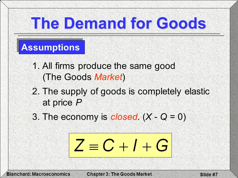 The Demand for Goods Assumptions