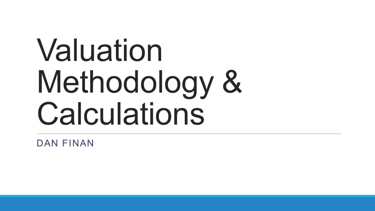 Valuation Methodology & Calculations