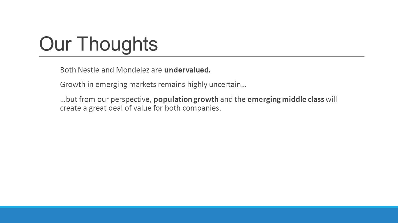 Our Thoughts Both Nestle and Mondelez are undervalued.