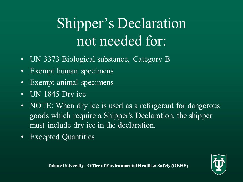 Shipper's Declaration not needed for: