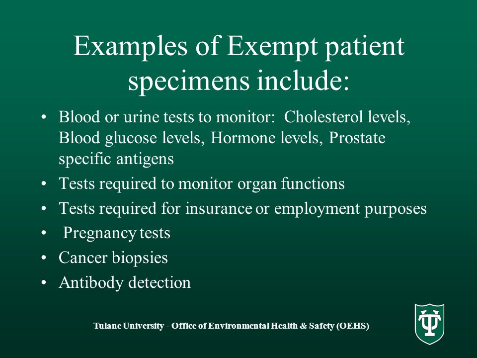 Examples of Exempt patient specimens include: