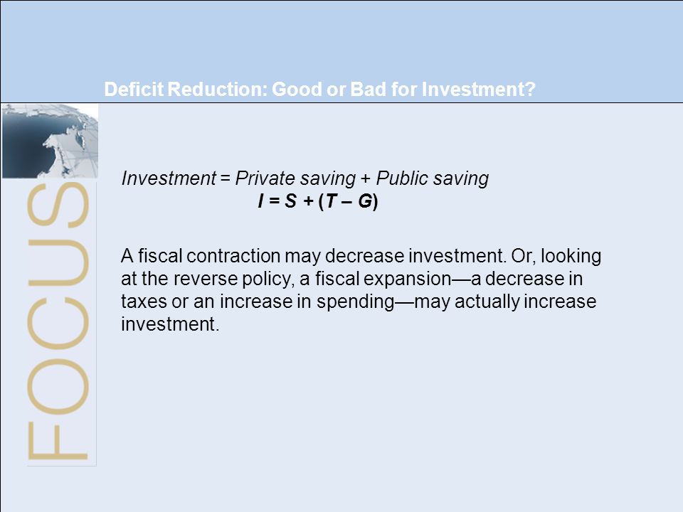 Deficit Reduction: Good or Bad for Investment