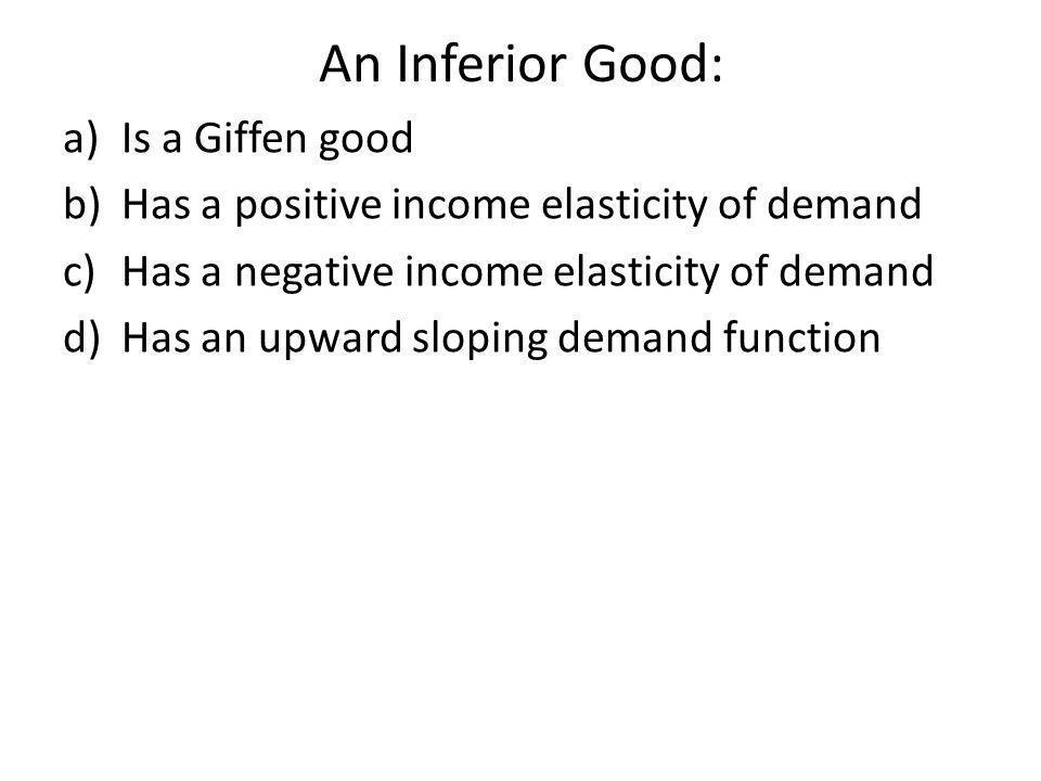 An Inferior Good: Is a Giffen good