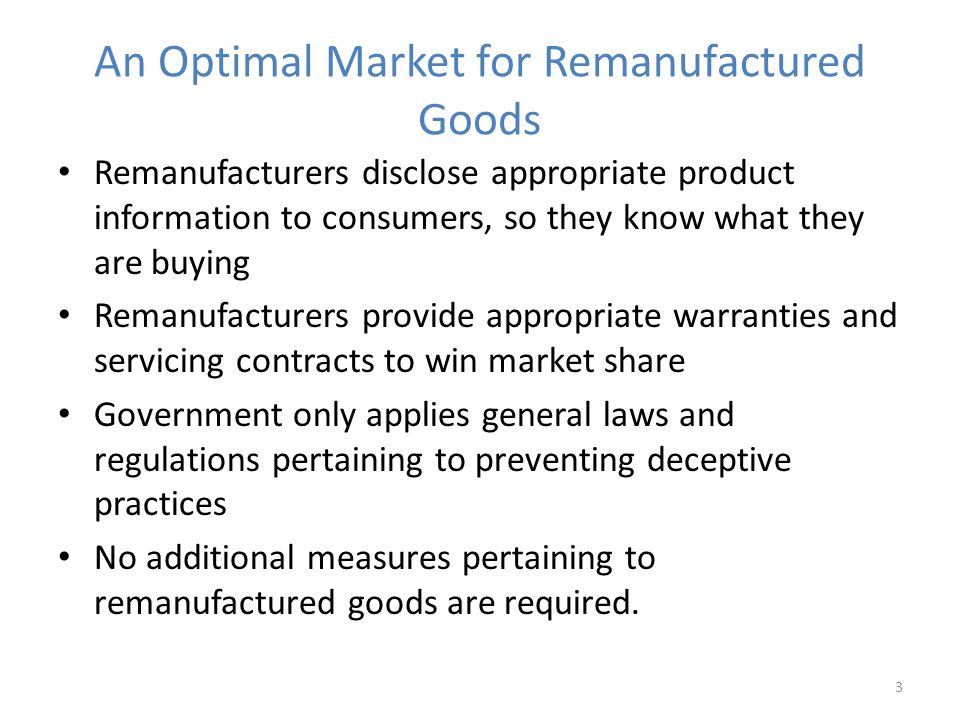 An Optimal Market for Remanufactured Goods