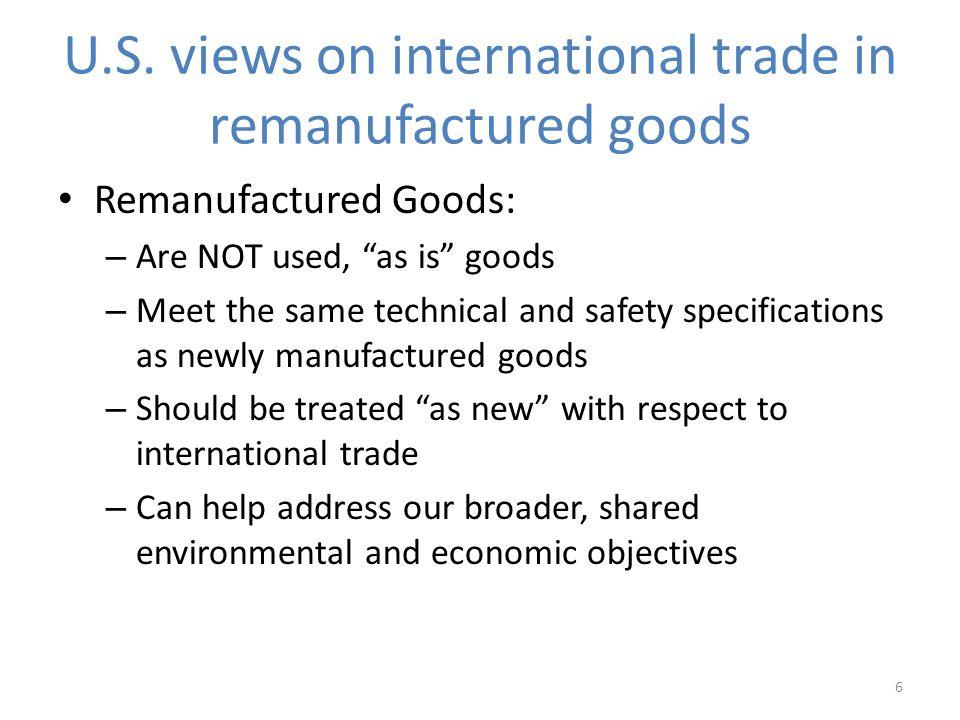 U.S. views on international trade in remanufactured goods
