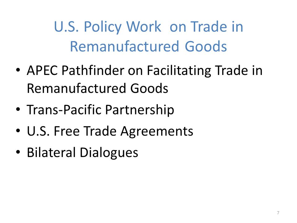 U.S. Policy Work on Trade in Remanufactured Goods