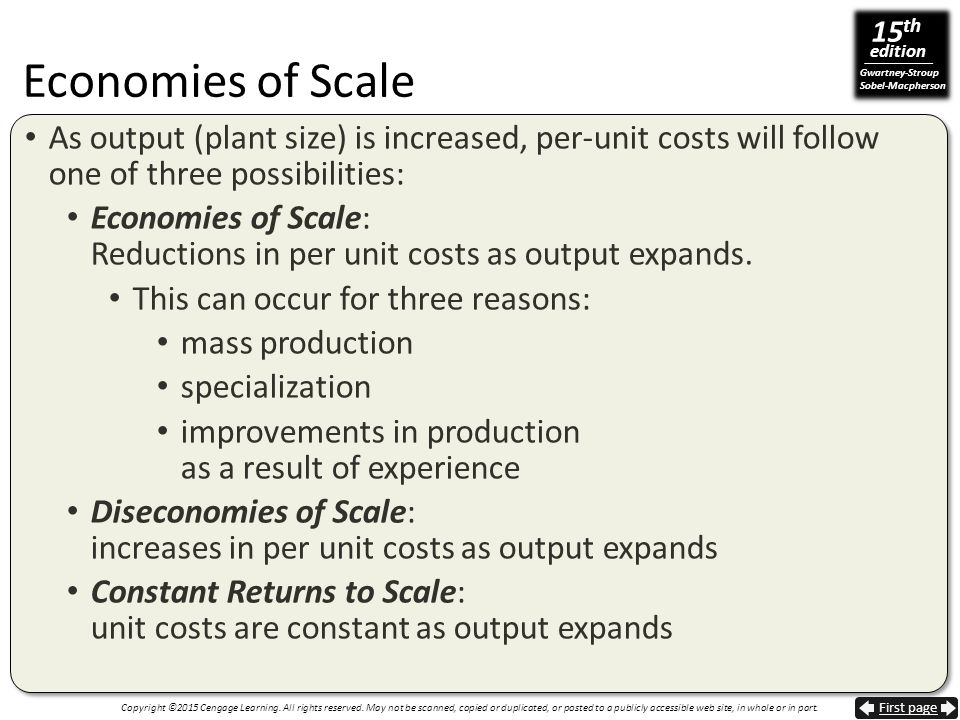 Economies of Scale As output (plant size) is increased, per-unit costs will follow one of three possibilities: