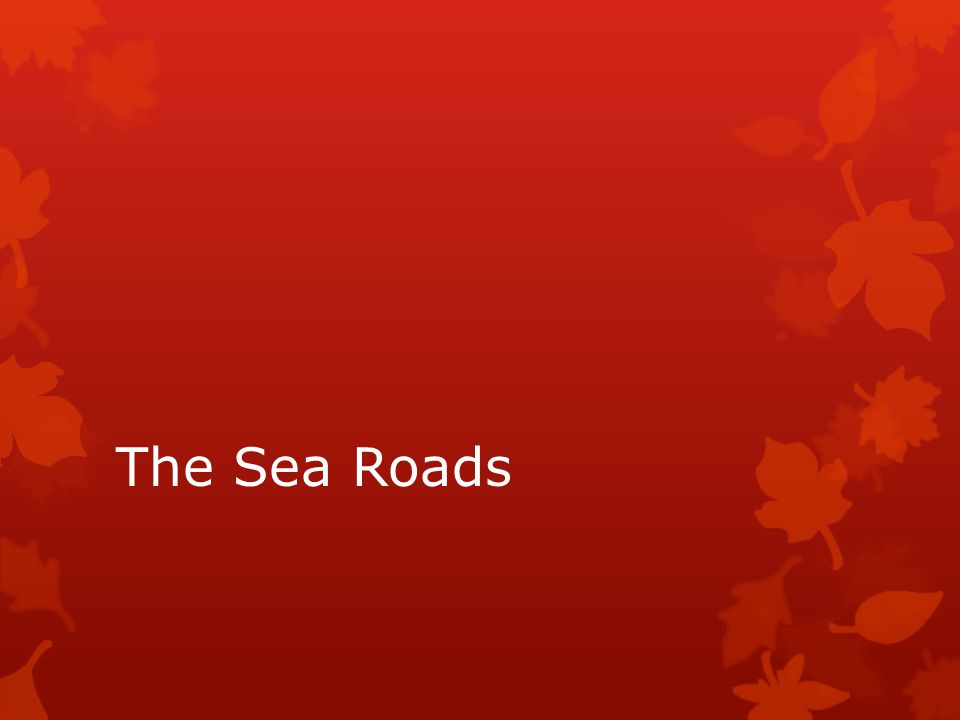 The Sea Roads
