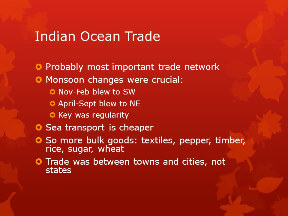 Indian Ocean Trade Probably most important trade network