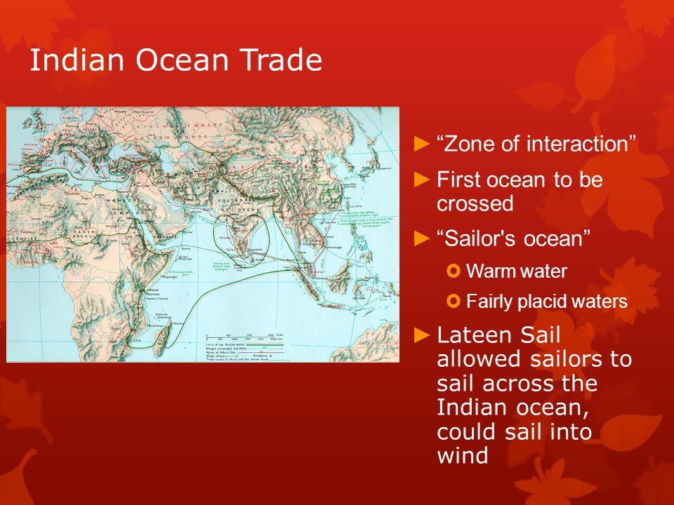 Indian Ocean Trade Zone of interaction First ocean to be crossed