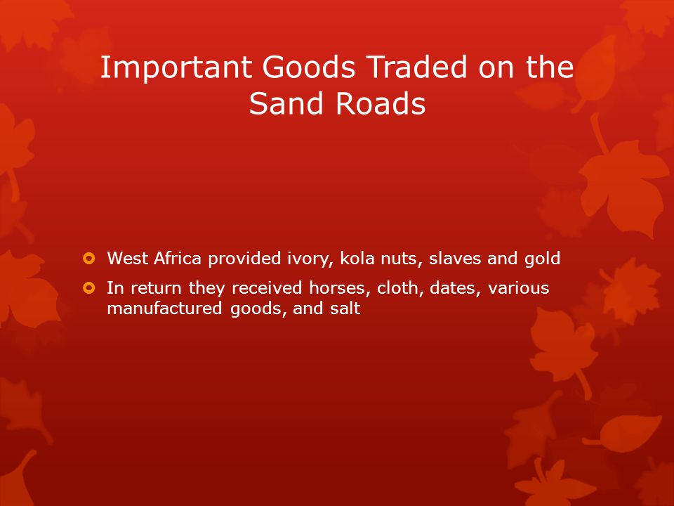 Important Goods Traded on the Sand Roads