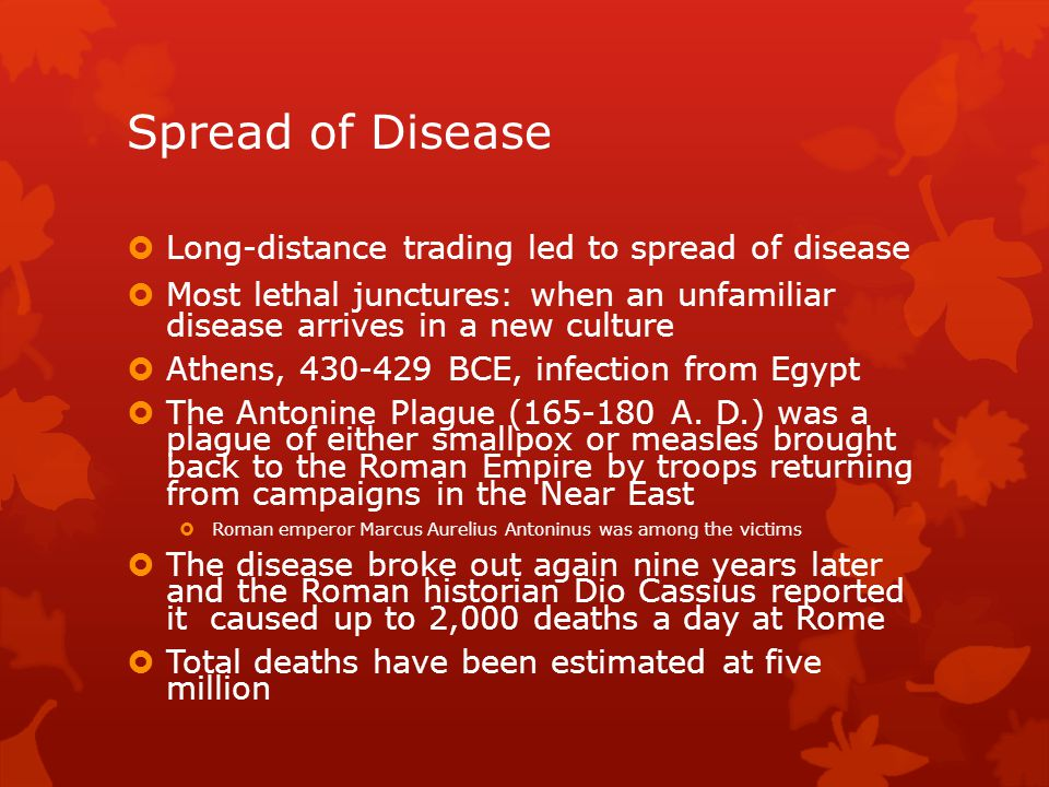 Spread of Disease Long-distance trading led to spread of disease
