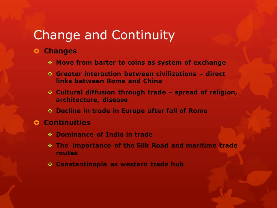 Change and Continuity Changes Continuities
