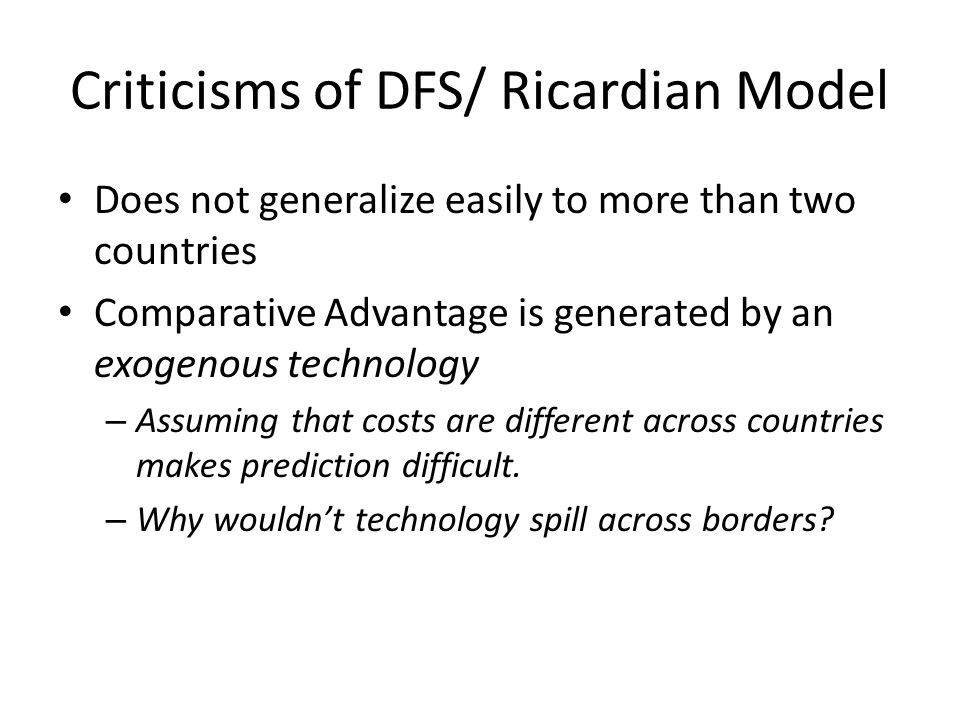 Criticisms of DFS/ Ricardian Model
