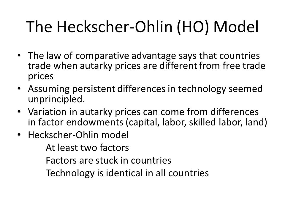 The Heckscher-Ohlin (HO) Model