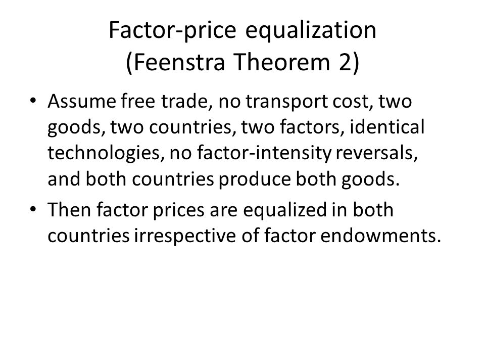 Factor-price equalization (Feenstra Theorem 2)