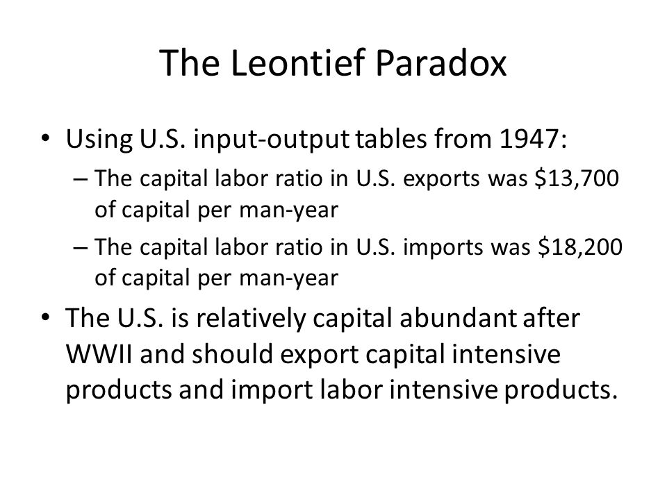 The Leontief Paradox Using U.S. input-output tables from 1947: