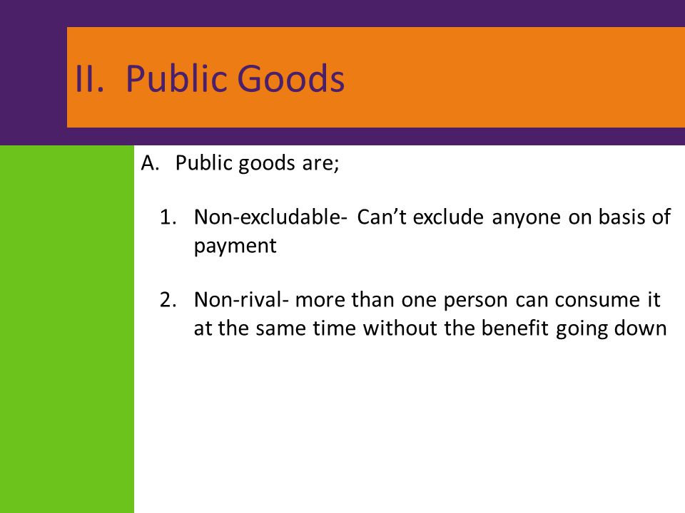 II. Public Goods Public goods are;