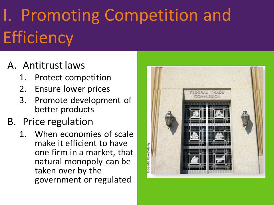 I. Promoting Competition and Efficiency