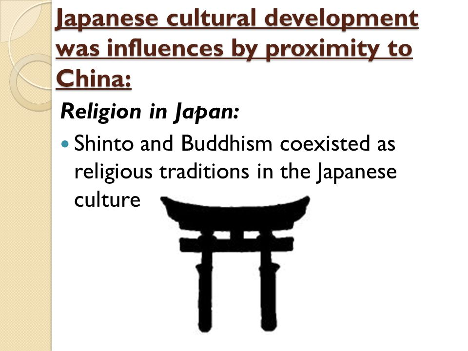Japanese cultural development was influences by proximity to China: