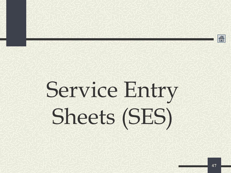 Service Entry Sheets (SES)