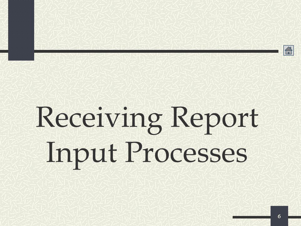 Receiving Report Input Processes