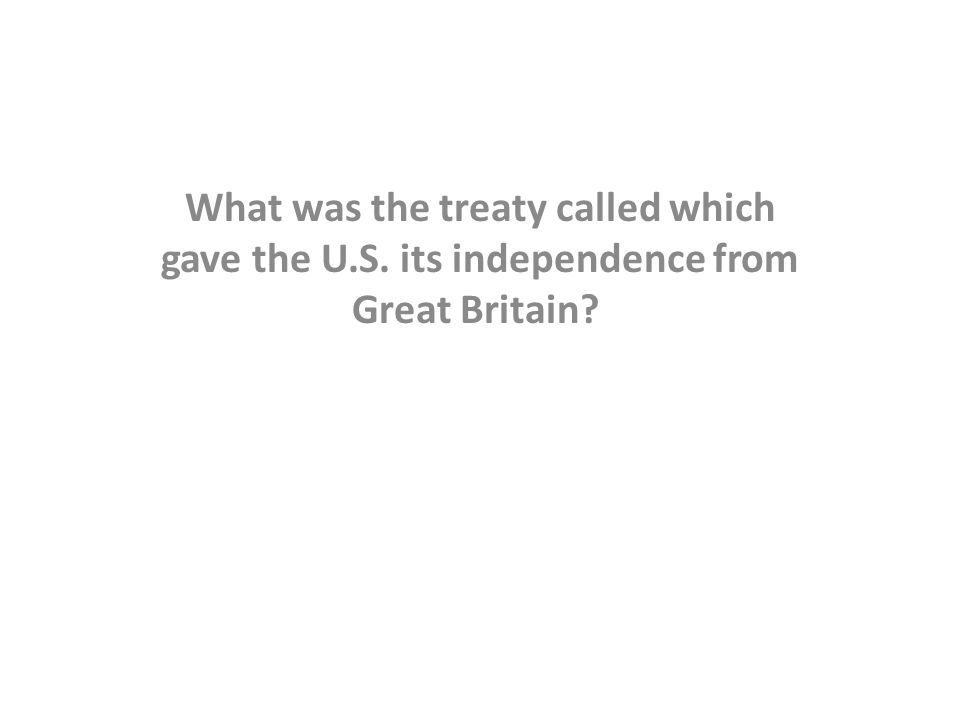 What was the treaty called which gave the U. S
