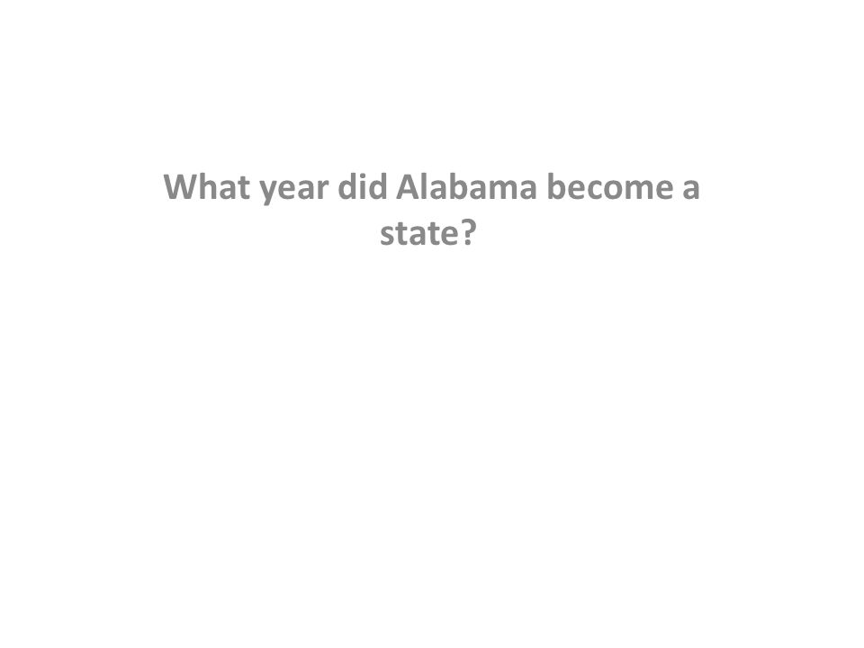 What year did Alabama become a state