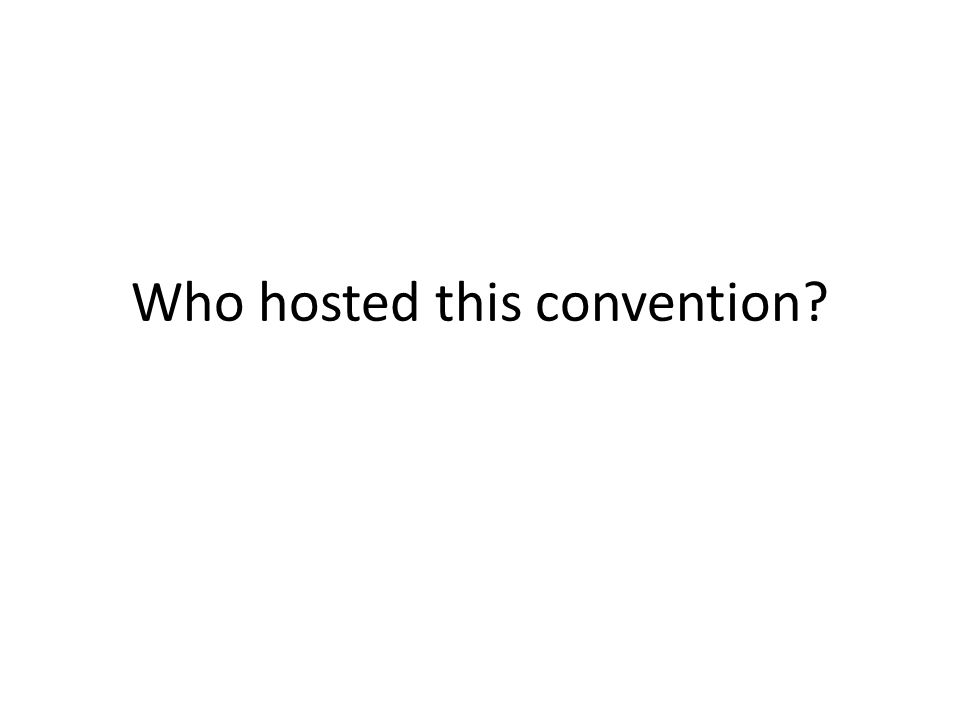 Who hosted this convention