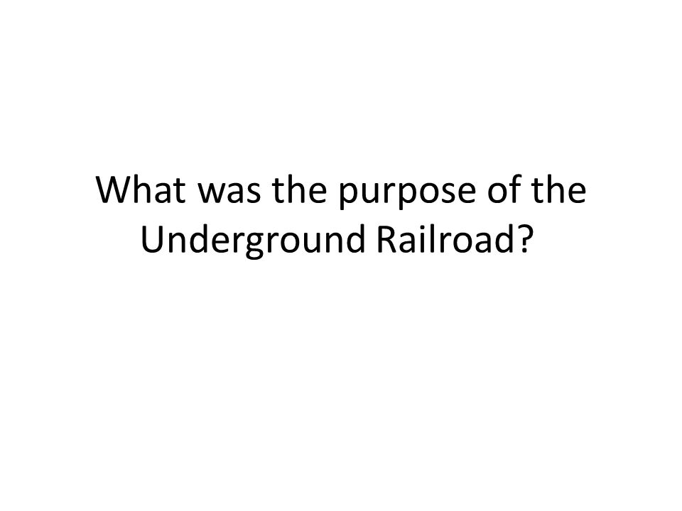 What was the purpose of the Underground Railroad